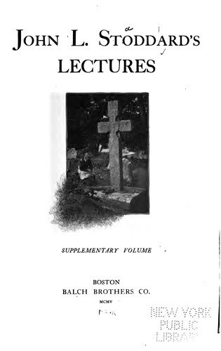 John L. Stoddard's Lectures: Supplementary Volumes.