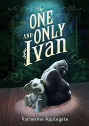 Book Cover: 'The One and Only Ivan' by Katherine Applegate