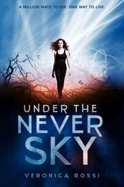 Book Cover: 'Under the Never Sky' by Rossi, Veronica