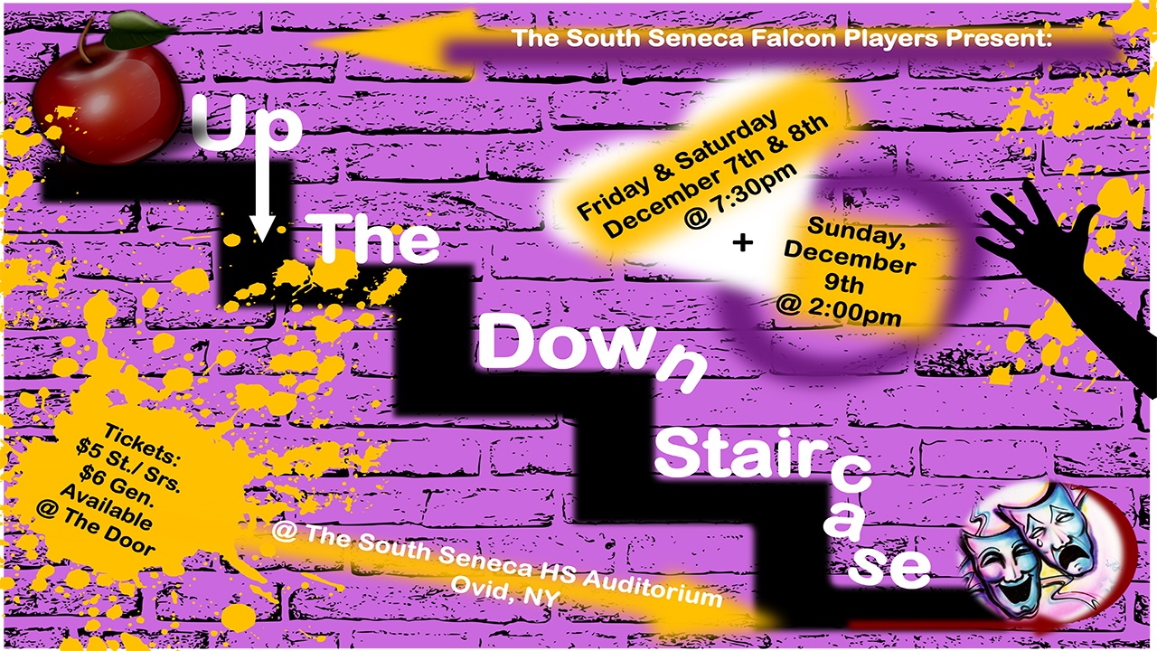 "South Seneca Middle/Senior High presents ""Up The Down Staircase!"""