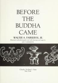 Cover of: Before the Buddha came | Walter Ashlin Fairservis, Jr.