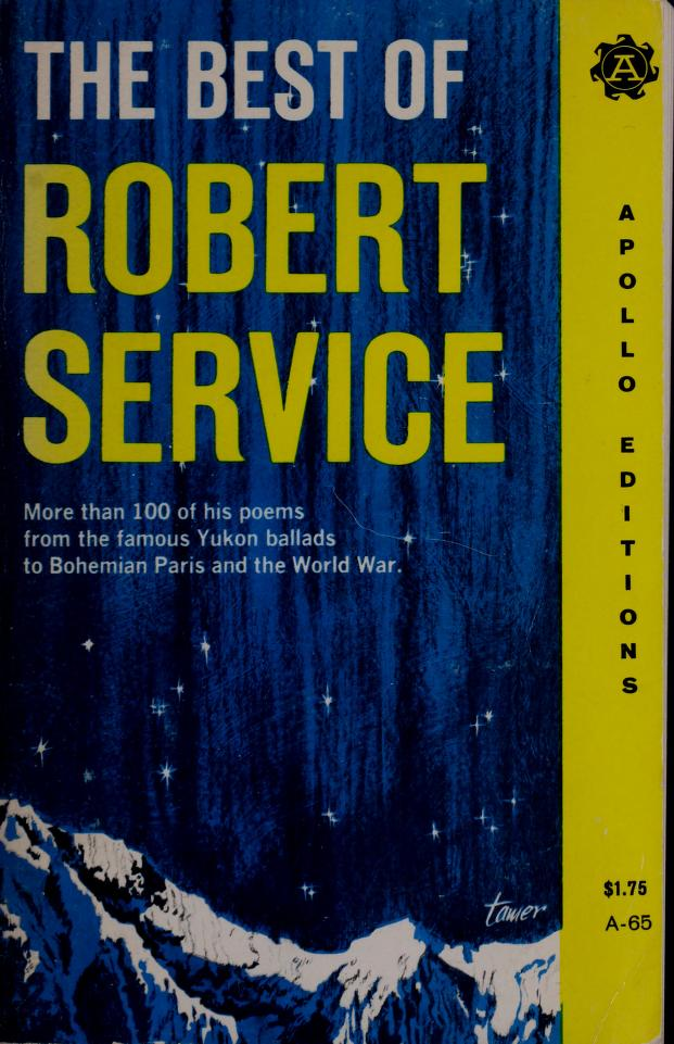 The best of Robert Service. by Robert W. Service