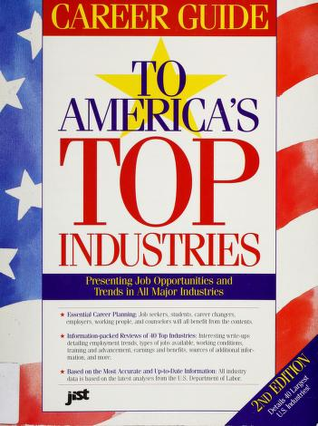 Career Guide to America's Top Industries by Jist Works Inc, Staff Jist, United States. Department of Labor.