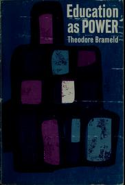 Cover of: Education as power | Theodore Burghard Hurt Brameld