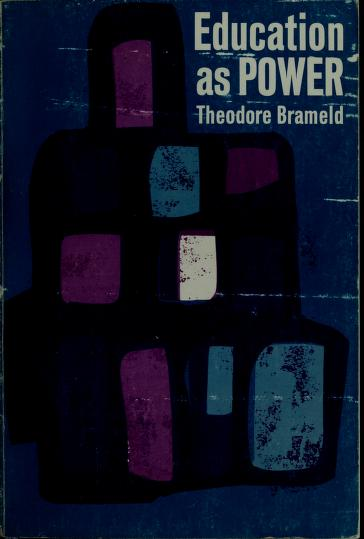Education as power by Theodore Burghard Hurt Brameld