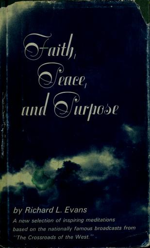 Faith, peace, and purpose by Evans, Richard L.