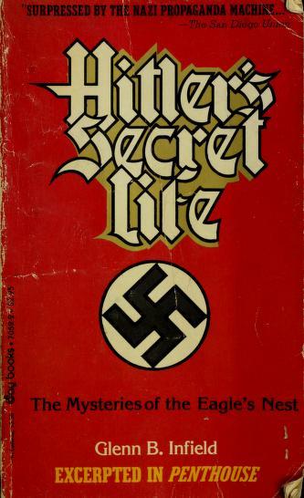 Hitler's Secret Life by Glenn B. Infield