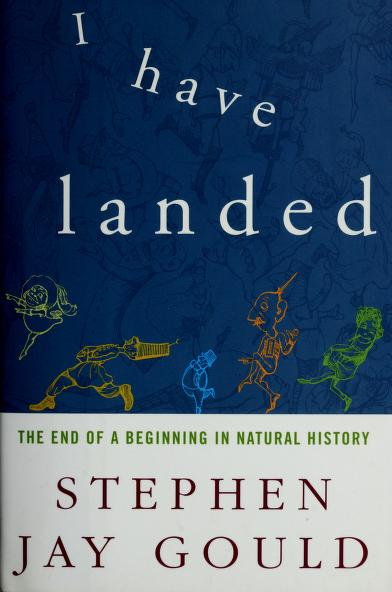 I have landed by Stephen Jay Gould