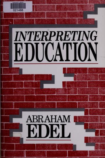 Interpreting education by Abraham Edel