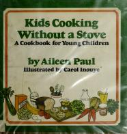 Cover of: Kids cooking without a stove | Aileen Paul