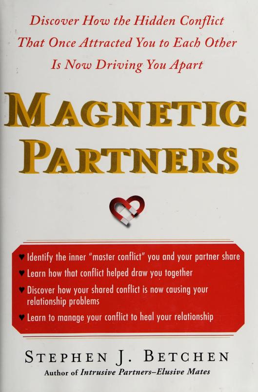 Magnetic partners by Stephen J. Betchen