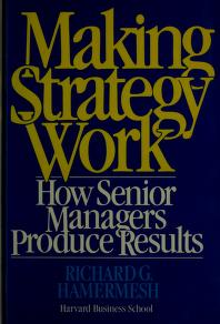 Cover of: Making strategy work | Richard G. Hamermesh