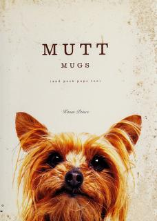 Cover of: Mutt Mugs (and Posh Pups too) | Karen Prince