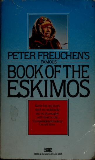 Peter Freuchen's Famous Book of the Eskimos by Peter Freuchen