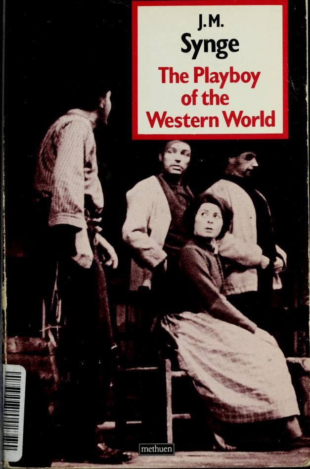 Playboy of the Western World, The by John M. Synge