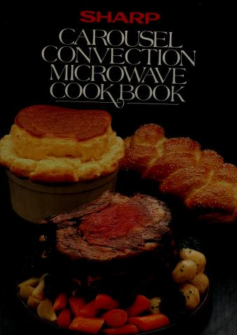 Sharp carousel convection microwave cookbook : SHARP : Free Download,  Borrow, and Streaming : Internet Archive