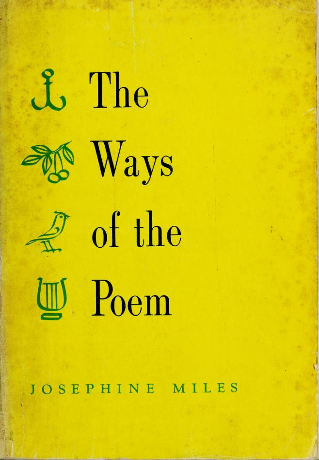 The ways of the poem. by Josephine Miles