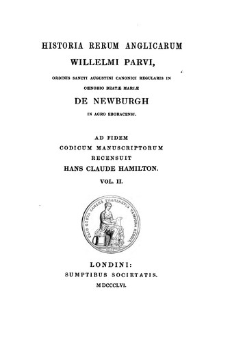Historia rerum anglicarum Willelmi Parvi by William of Newburgh