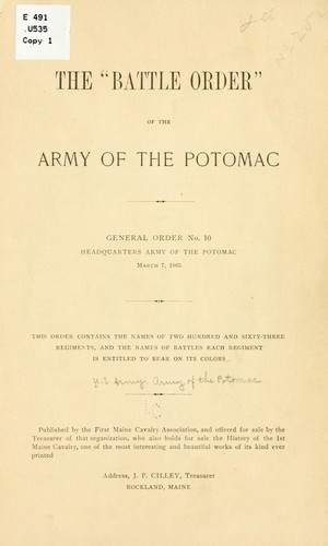 "The ""battle order"" of the Army of the Potomac, General order no. 10, headquarters of Army of the Potomac, March 7, 1865 by United States. Army. Army of the Potomac"