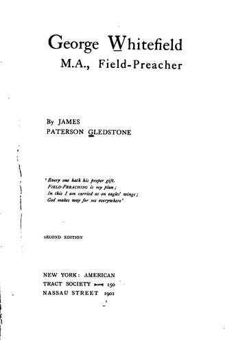 George Whitefield, M.A., field-preacher by James Paterson Gledstone