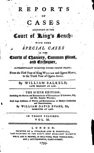 Reports of cases adjudged in the Court of King's bench by Great Britain. Court of King's Bench.