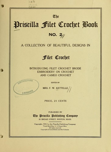 The Priscilla filet crochet book, no. 2 by Kettelle, F. W. Mrs