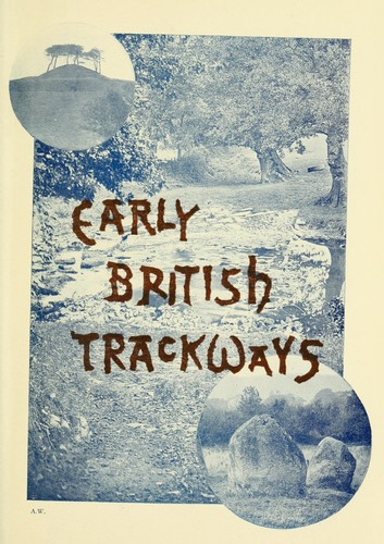 Early British trackways by Alfred Watkins