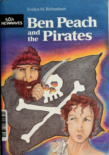 Ben Peach and the Pirates by E.M. Richardson