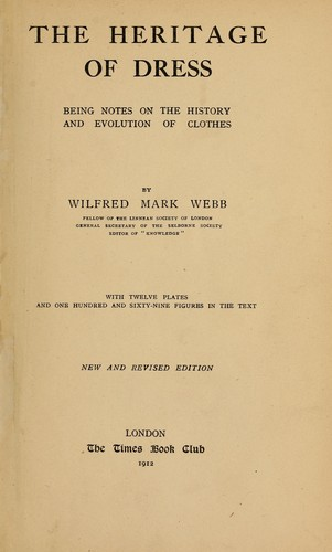 The heritage of dress by Wilfred Mark Webb