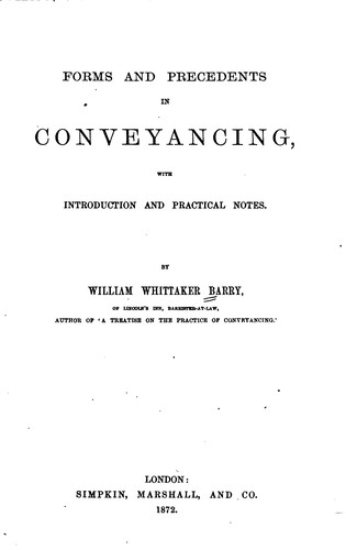 Forms and Precedents in Conveyancing with Introd. and Practical Notes by William Whittaker Barry