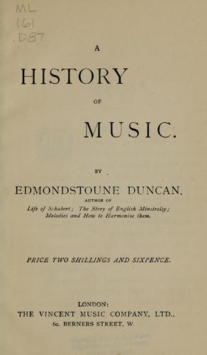 A history of music by Edmondstoune Duncan