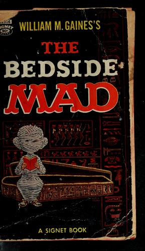 William M. Gaines's The bedside Mad. by William M. Gaines