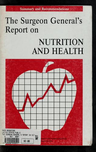 The Surgeon General's report on nutrition and health, 1988 by United States. Public Health Service. Office of the Surgeon General