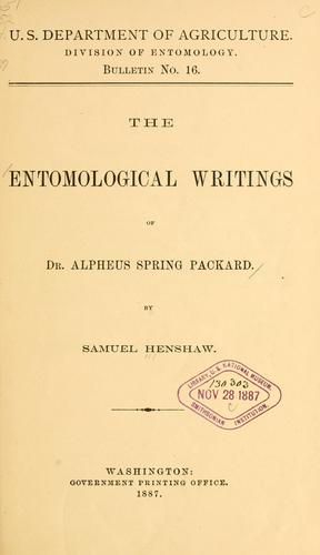 The entomological writings of Dr. Alpheus Spring Packard by Samuel Henshaw