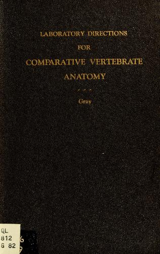 Laboratory directions for comparative vertebrate anatomy by Irving E. Gray