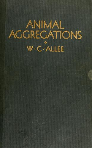 Animal aggregations by W. C. Allee